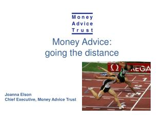 Money Advice:  going the distance
