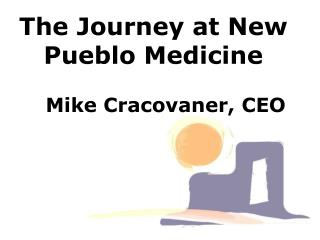 The Journey at New Pueblo Medicine