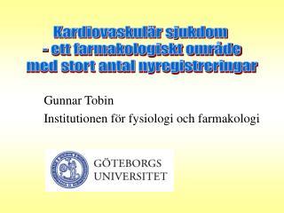 Gunnar Tobin Institutionen för fysiologi och farmakologi
