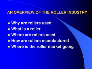 AN OVERVIEW OF THE ROLLER INDUSTRY