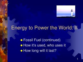 Energy to Power the World: II