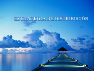 ESTRATEGIA  DE  DISTRIBUCI�N