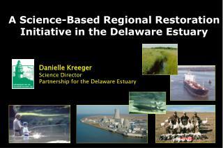 A Science-Based Regional Restoration Initiative in the Delaware Estuary