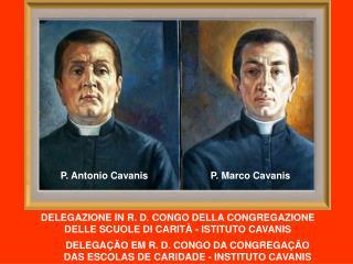 DELEGAZIONE IN R. D. CONGO DELLA CONGR E GAZIONE  DELLE SCUOLE DI CARIT� - ISTITUTO CAVANIS