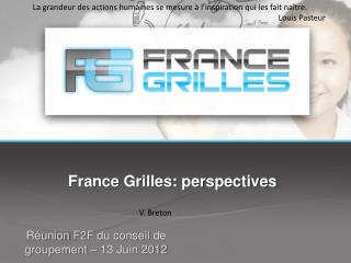 France Grilles: perspectives