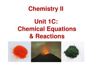 Unit  1C:  Chemical  Equations & Reactions