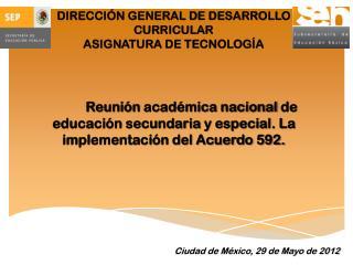 DIRECCIÓN GENERAL DE DESARROLLO CURRICULAR ASIGNATURA DE TECNOLOGÍA