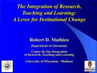 The Integration of Research, Teaching and Learning:  A Lever for Institutional Change