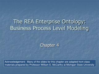 The REA Enterprise Ontology: Business Process Level Modeling