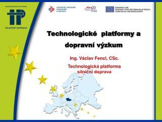 Technologické  platformy a dopravní výzkum