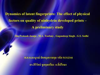 Dynamics of latent fingerprints: The effect of physical factors on quality of ninhydrin developed prints    A preliminar