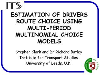 ESTIMATION OF DRIVERS ROUTE CHOICE USING MULTI-PERIOD MULTINOMIAL CHOICE MODELS