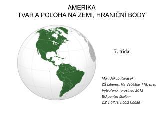 Mgr. Jakub Karásek ZŠ Liberec, Na Výběžku 118, p. o. Vytvořeno:  prosinec 2012 EU peníze školám