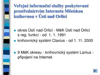 okres Ústí nad Orlicí - MěK Ústí nad Orlicí     s reg. funkcí - od  1. 1. 1991