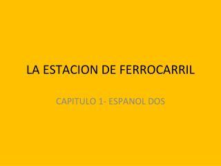 LA ESTACION DE FERROCARRIL
