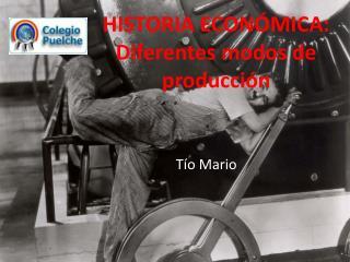HISTORIA ECONÓMICA: Diferentes modos de producción