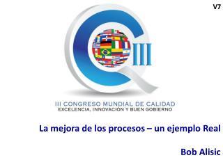 La mejora de los procesos � un ejemplo Real Bob Alisic