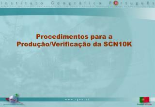 Procedimentos para a Produ��o/Verifica��o da SCN10K