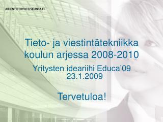 Tieto- ja viestintätekniikka  koulun arjessa 2008-2010