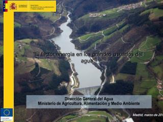 Dirección General del Agua Ministerio de Agricultura, Alimentación y Medio Ambiente