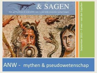 ANW -   mythen & pseudowetenschap