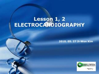 Lesson 1, 2 ELECTROCARDIOGRAPHY
