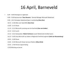 16 April, Barneveld