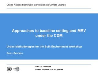 Approaches to baseline setting and MRV  under the CDM