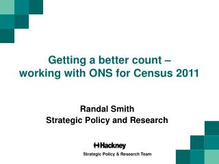 Getting a better count –  working with ONS for Census 2011