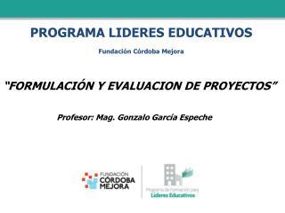 PROGRAMA LIDERES EDUCATIVOS Fundación Córdoba Mejora