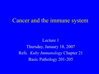Cancer and the immune system
