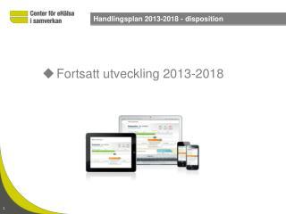 Fortsatt utveckling 2013-2018