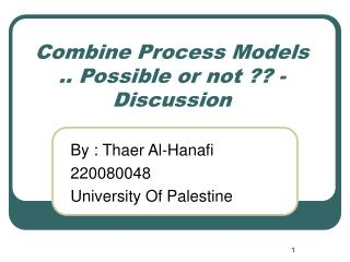Combine Process Models .. Possible or not ?? - Discussion