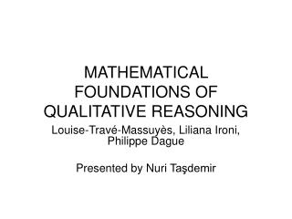 MATHEMATICAL FOUNDATIONS OF QUALITATIVE REASONING