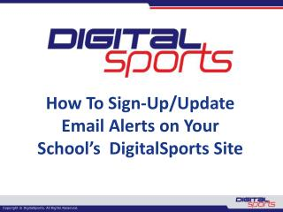 How To Sign-Up/Update Email Alerts on Your School's   DigitalSports  Site