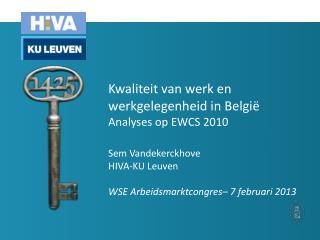 Kwaliteit van werk en werkgelegenheid in België  Analyses op EWCS 2010