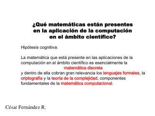 ¿Qué matemáticas están presentes  en la aplicación de la computación  en el ámbito científico?