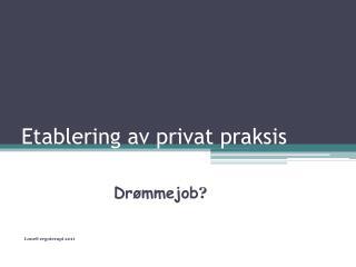 Etablering av privat praksis