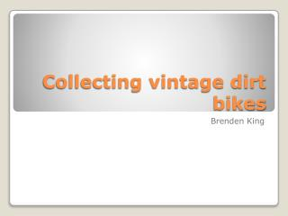Collecting vintage dirt bikes
