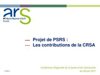 Projet de PSRS :  Les contributions de la CRSA