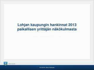 Lohjan kaupungin hankinnat 2013 paikallisen yrittäjän näkökulmasta