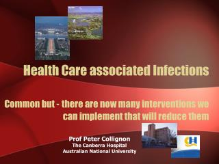 Prof Peter Collignon The Canberra Hospital  Australian National University