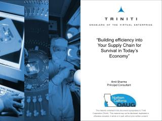 The material contained in this document is proprietary to Triniti Corporation Triniti.  This material may not be disclos