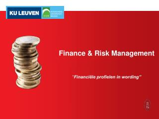 "Finance & Risk Management "" Financiële profielen in wording"""