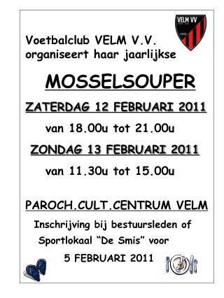 Voetbalclub VELM V.V. organiseert haar jaarlijkse MOSSELSOUPER ZATERDAG 12 FEBRUARI 2011