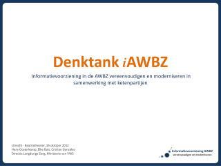 Informatievoorziening AWBZ  vereenvoudigen en moderniseren