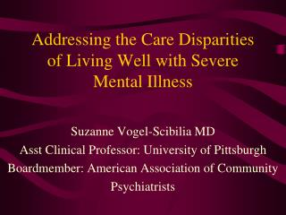 Addressing the Care Disparities of Living Well with Severe Mental Illness