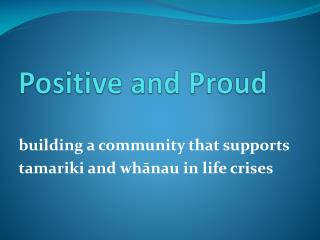 Positive and Proud