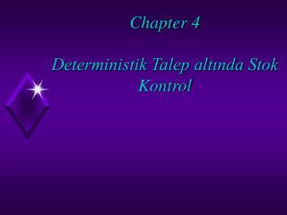 Chapter 4 Deterministik Talep altında Stok Kontrol