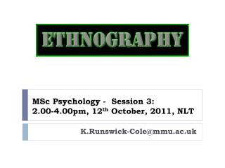 MSc Psychology -  Session 3:  2.00-4.00pm, 12 th  October, 2011, NLT